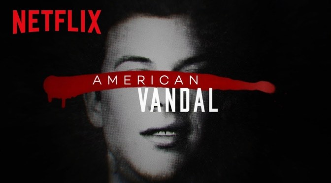 American Vandal, Netflix, Woodhead Entertainment, 3 Arts Entertainment, Funny or Die, CBS TV Studios