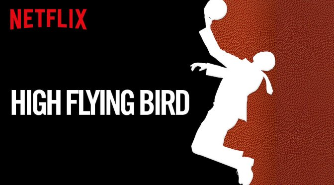 High Flying Bird, Netflix, Extension 765, Harper Road Films