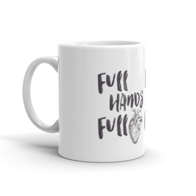 Full Hands Full Heart Mug