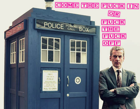 peter_capaldi_doctor_who_come_the_fuck_in_or_fuck_the_fuck_off