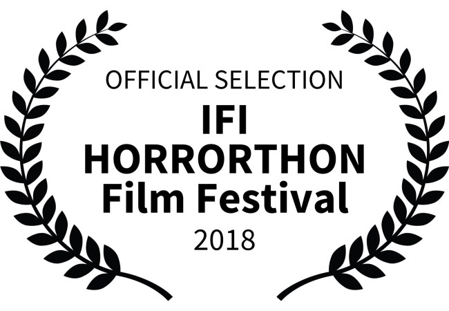 OFFICIAL SELECTION - IFI HORRORTHON Film Festival - 2018