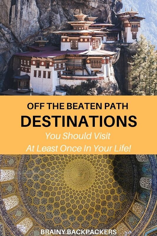 Do you want to find an off the beaten path destination for your next holiday? This is your complete guide to more than 20 countries off the beaten track that are worth visiting. #offthebeatenpath #responsibletravel #offbeatdestinations #offbeattravel #responsibletourism #sustainabletourism #brainybackpackers #countries #traveltips #traveldestinations #offgriddestinations #beautifulplaces