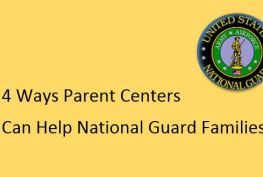 Logo of US National Guard; text: 4 Ways Parent Centers Can Help National Guard Families