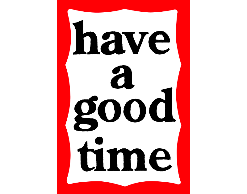 have a good time(ハヴアグッドタイム)