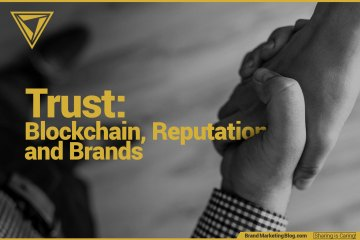Trust: Blockchain, Reputation and Brands. A handshake from above.