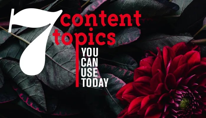 7 Content Topics You Can Use Today