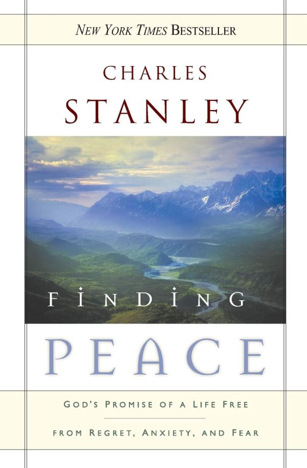 Finding Peace- God's Promise of a Life Free from Regret, Anxiety, and Fear