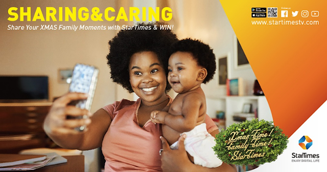 Share your XMAS Family Moments with STARTIMES and Win!!! - Brand Spur