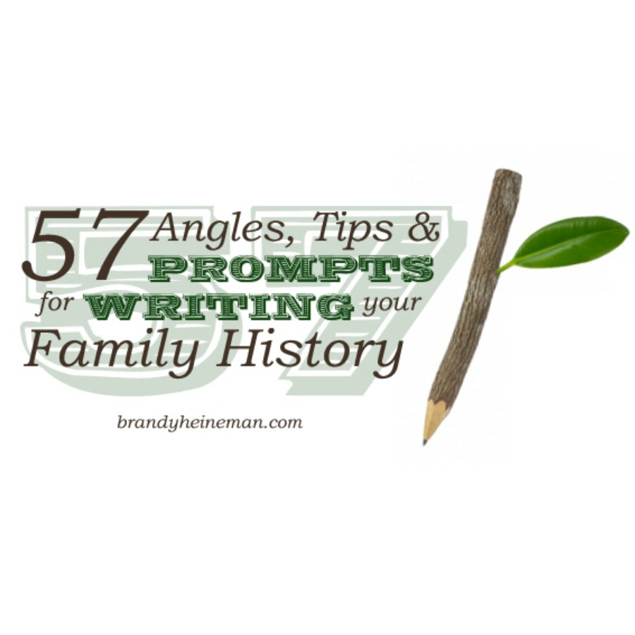 57 angles tips prompts for writing your family history brandy