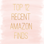 Top 12 Recent Amazon Purchases