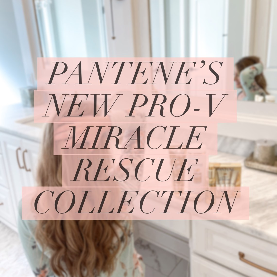 IMG 6470 - Pantene Pro-V Miracle Rescue Collection