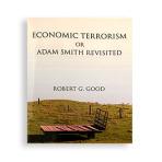Economic Terrorism or Adam Smith Revisited