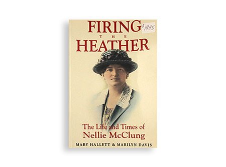 Firing-The-Heather,-The-Life-and-Times-of-Nellie-McClung-Image-1