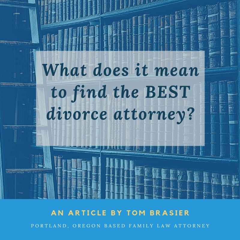 What Does it Mean to Find the Best Divorce Attorney?