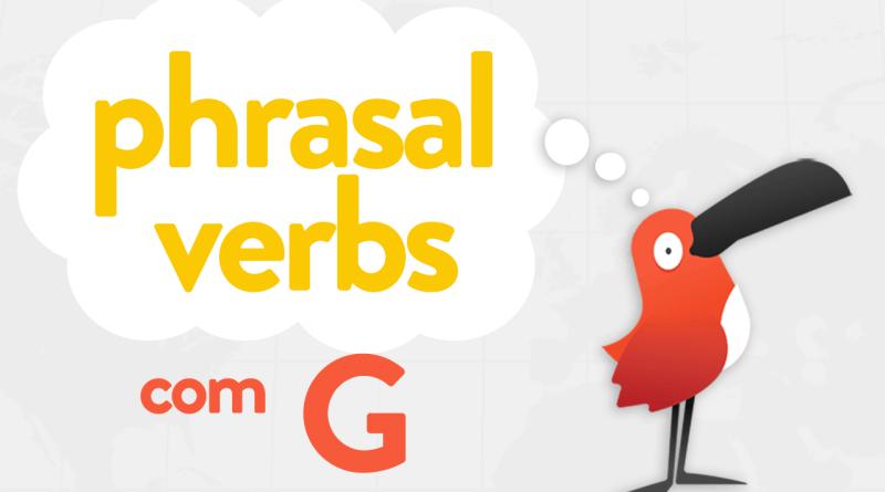 Aprender phrasal verbs com letra G