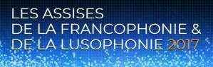 LES ASSISES DE LA FRANCOPHONIE & DE LA LUSOPHONIE 2017 @ IEA DE PARIS À L'HÔTEL DE LAUZUN | Paris | Île-de-France | France