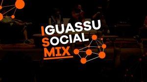 Iguassu Social Mix - O papel da internet aos olhos dos blogueiros e youtubers