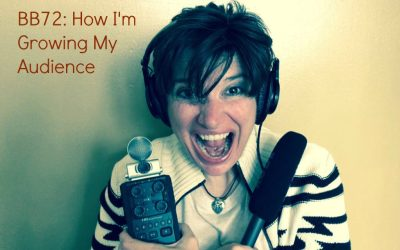 BB72: How I'm Growing My Audience