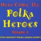 Here Come the Polka Heroes Volume 1 Cleveland International 1998 Flying Saucer