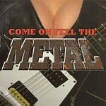 Come On Feel The Metal steve Records steve 9711-2 1997 Double Vision