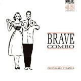 People Are Strange by Brave Combo
