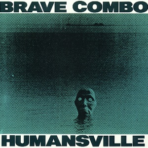 Humansville - Brave Combo