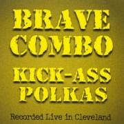Kick-Ass Polkas - Brave Combo