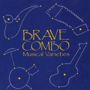 Musical Varieties - Brave Combo