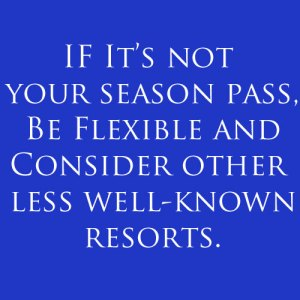consider other less well known resorts