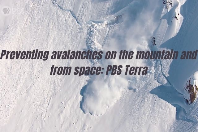 preventing avalanches on the mountain and from space by triggering them in person