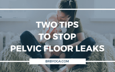 Two Tips To Stop Pelvic Floor Leaks