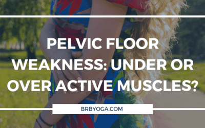 Pelvic Floor Weakness: Under or Over Active Muscles?