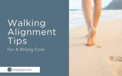 Walking Alignment Tips For A Strong Core