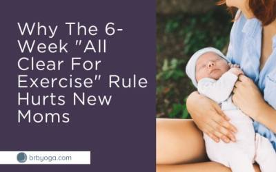 "Why The 6-Week ""All Clear For Exercise"" Rule Hurts Postpartum Moms (a.k.a Treating Pregnancy As An Injury)"