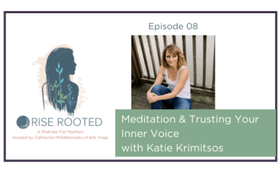 Ep. 08: Meditation & Trusting Your Inner Voice with Katie Krimitsos