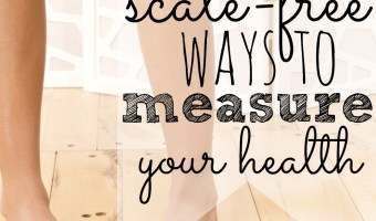 4 Scale-Free Ways To Measure Your Health