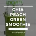Chia Peach Green Smoothie
