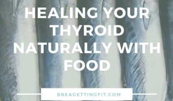 Healing Your Thyroid Naturally with Food