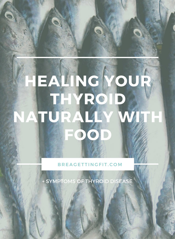 Healing Your Thyroid Naturally with Food to get you feeling good.