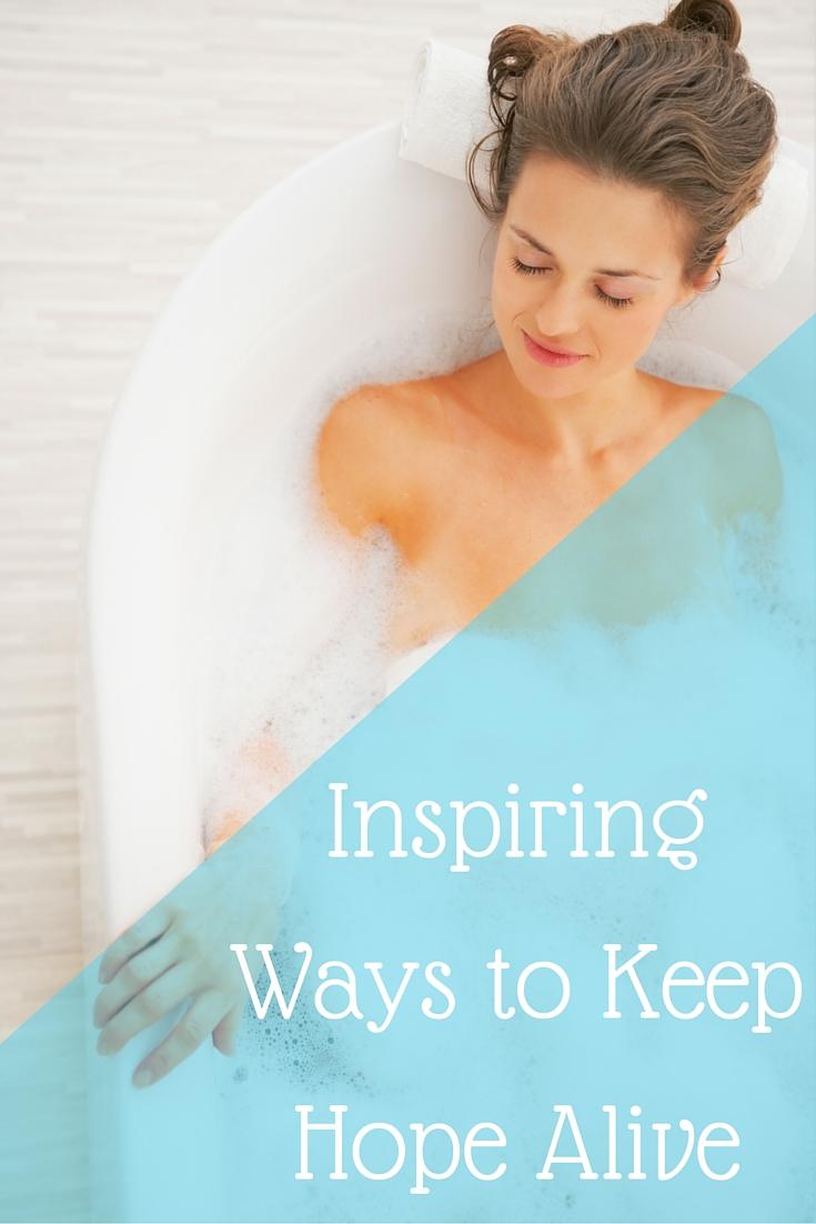 Inspiring Ways to Keep Hope Alive