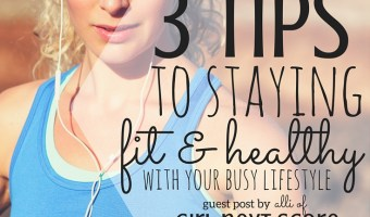 3 Tips to Stay Fit While Maintaining Your Crazy Life