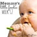 mommy's little foodie week 12
