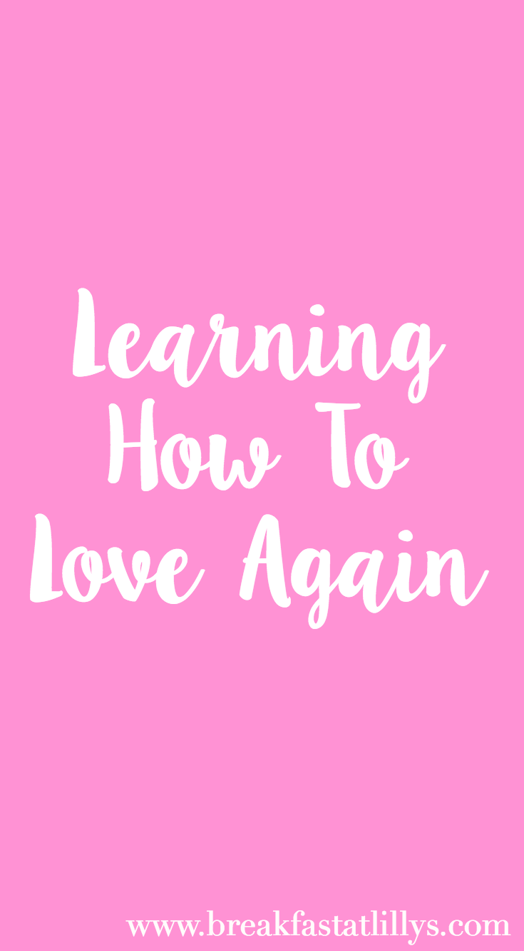 Learning How to Love Again