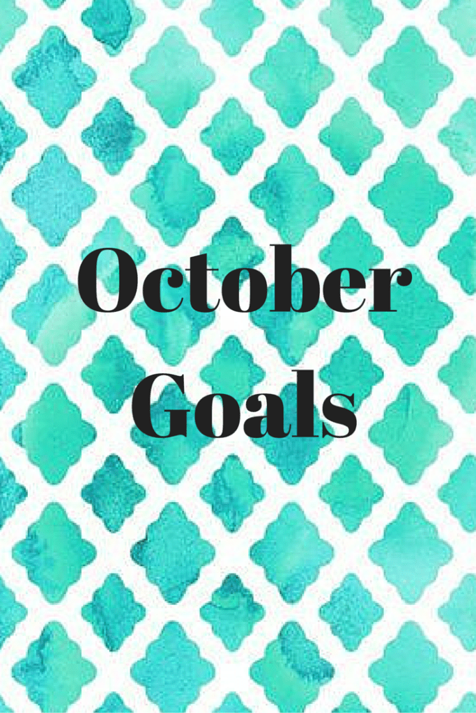 October goals, monthly goals