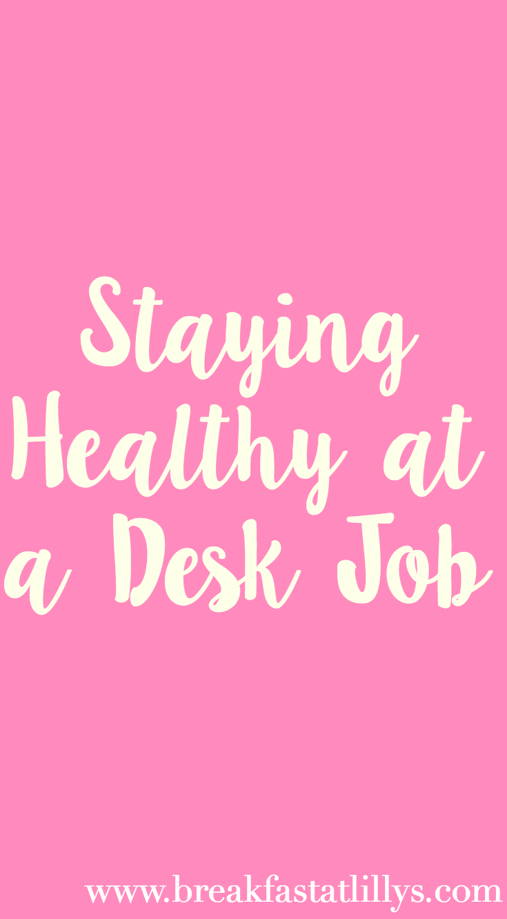 Staying Healthy at Your Desk Job