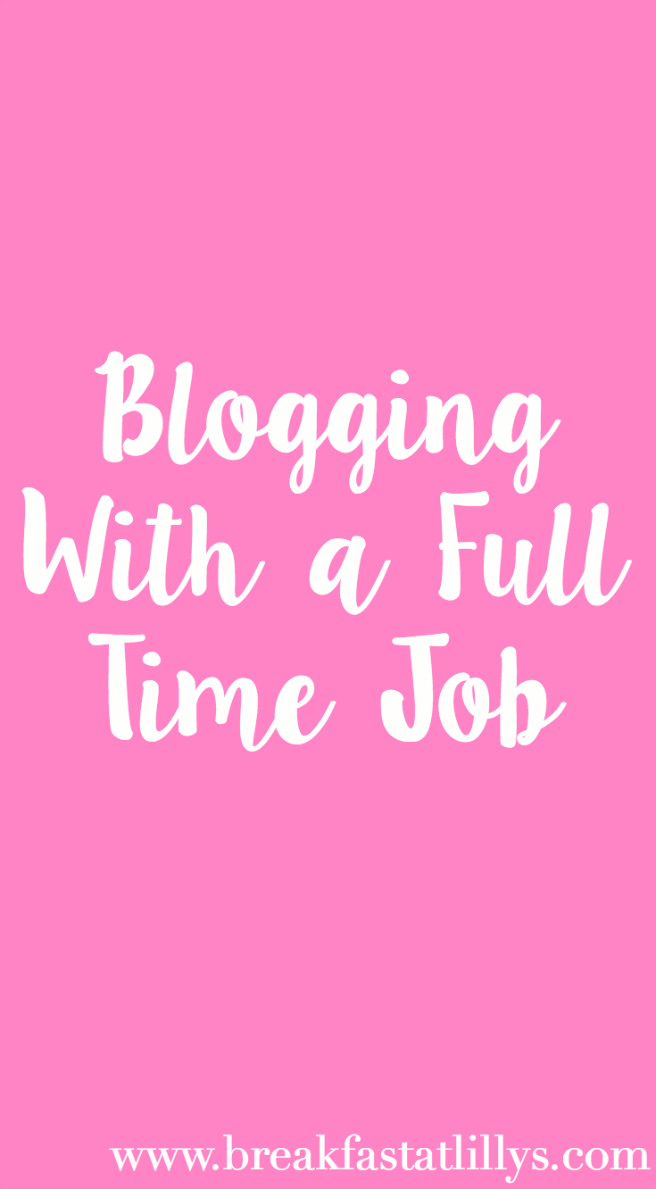 Blogging with a Full Time Job