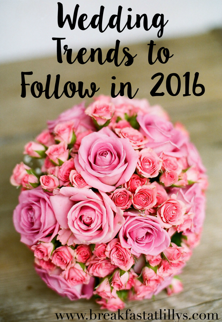 Wedding Trends to Follow in 2016