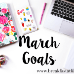 March Goals + The Road to a Better Me Link-up