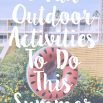 5 Fun Outdoor Activities to do This Summer