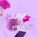 June Goals 2017